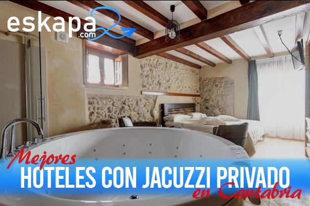 mejores hoteles con jacuzzi en la habitacion cantabria