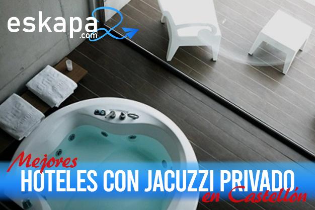 mejores hoteles con jacuzzi en la habitacion castellon