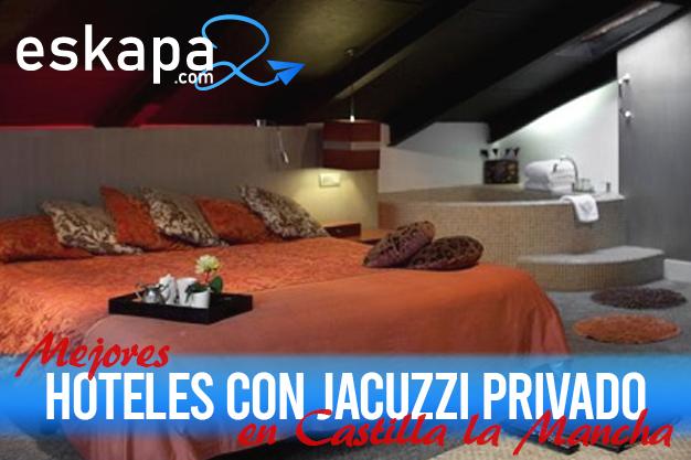 mejores hoteles con jacuzzi en la habitacion castilla la mancha