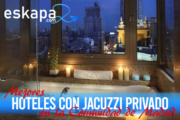 mejores hoteles con jacuzzi en la habitacion comunidad madrid