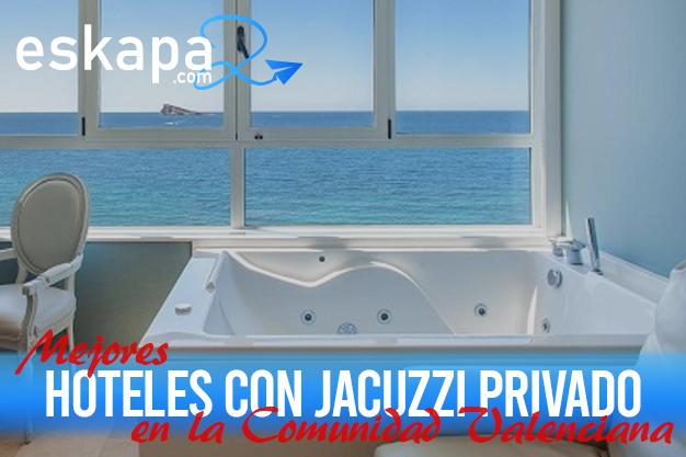 mejores hoteles con jacuzzi en la habitacion comunidad valenciana