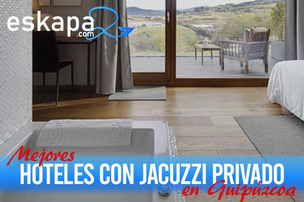 mejores hoteles con jacuzzi en la habitacion guipuzcoa