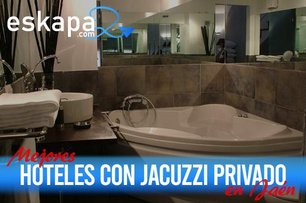 mejores hoteles con jacuzzi en la habitacion jaen