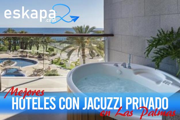 mejores hoteles con jacuzzi en la habitacion las palmas