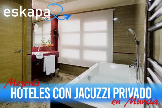 mejores hoteles con jacuzzi en la habitacion murcia