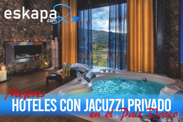 mejores hoteles con jacuzzi en la habitacion pais vasco