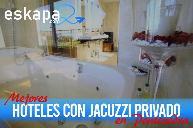 mejores hoteles con jacuzzi en la habitacion pontevedra