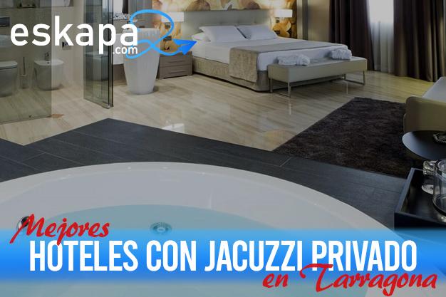 mejores hoteles con jacuzzi en la habitacion tarragona