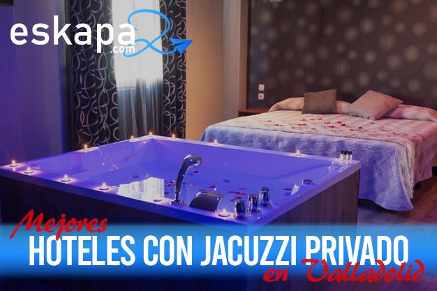 mejores hoteles con jacuzzi en la habitacion valladolid