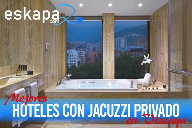 mejores hoteles con jacuzzi en la habitacion vizcaya