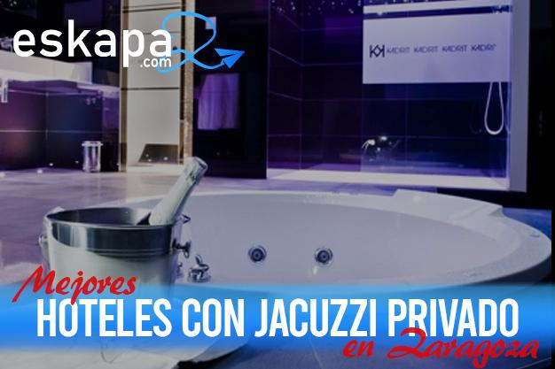 mejores hoteles con jacuzzi en la habitacion zaragoza
